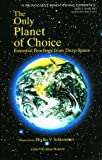 The Only Planet of Choice, Phyllis V. Schlemmer, 1858600235