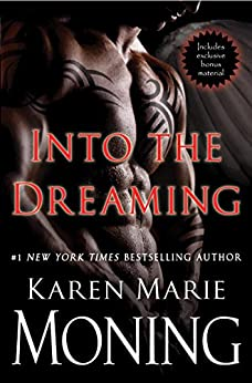 Into the Dreaming (with bonus material) (Highlander Book 8) by [Moning, Karen Marie]