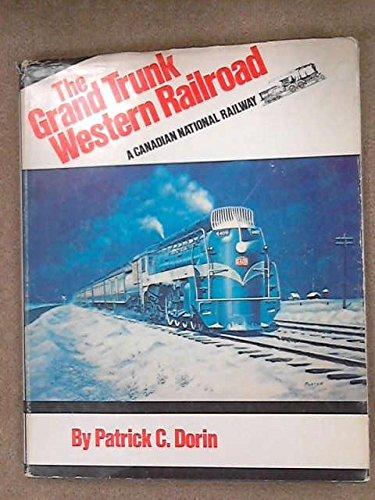 Grand Trunk Western Railroad (The Grand Trunk Western Railroad: A Canadian National Railway)