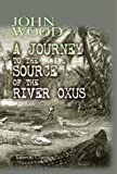 A Journey to the Source of the River Oxus, John Wood, 1402100345
