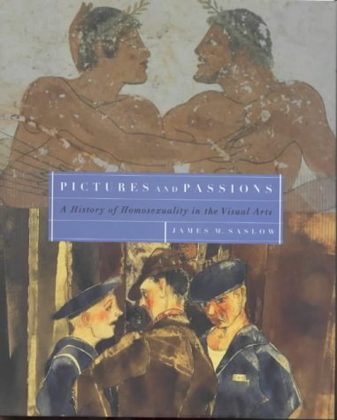 Pictures and Passions: A History of Homosexuality in the Visual Arts