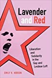 "Emily K. Hobson, ""Lavender and Red: Liberation and Solidarity in the Gay and Lesbian Left"" (U. Cal Press, 2016)"