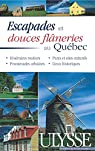Escapades et douces flâneries au Québec par Audet