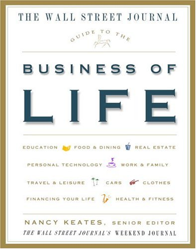 Read Online The Wall Street Journal Guide to the Business of Life pdf epub