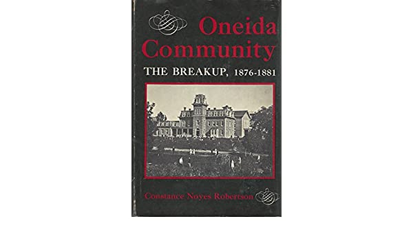 Without Sin The Life and Death of the Oneida Community