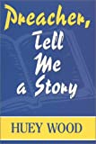 Preacher, Tell Me a Story, Huey Wood, 157736256X