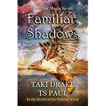 Familiar Shadows: A tale from the Federal Witch Universe (Familiar Magic Book 1)