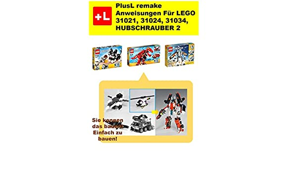 PlusL remake Anweisungen Für LEGO 31021,31024,31034,HUBSCHRAUBER 2: You can build the HUBSCHRAUBER 2 out of your own bricks! (German Edition)