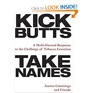 Kick Butts, Take Names: A Multi-Faceted Response to the Challenge of Tobacco Cessation (1st edition) (Dec 4, 2009)