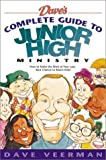 Dave's Complete Guide to Junior High Ministry, David R. Veerman, 0830727604