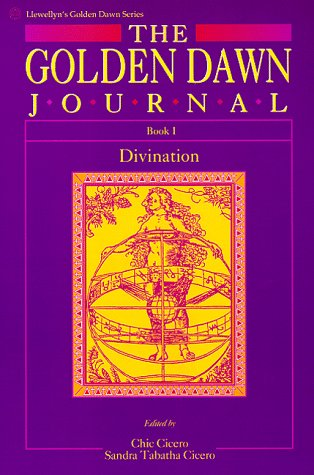 The Golden Dawn Journal: Book I: Book I - Divination (Llewellyn's Golden Dawn Series) (Bk.1)
