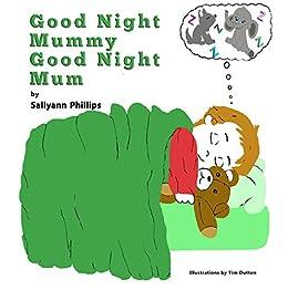 Good Night Mummy Good Night Mum by [Phillips, Sallyann]