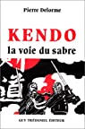 Kendo : La Voie du sabre par Delorme