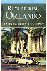 Remembering Orlando: Tales from Elvis to Disney (American Chronicles) Paperback