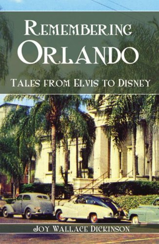 Download Remembering Orlando: Tales from Elvis to Disney (American Chronicles) PDF