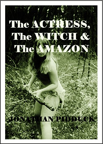 Download PDF The Actress, the Witch and the Amazon