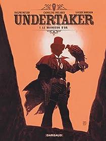 Undertaker, tome 1 : Le mangeur d'or par Dorison