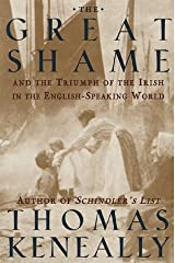 The Great Shame: And The Triumph Of The Irish In The English -Speaking World Hardcover