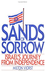 SANDS OF SORROW: ISRAEL'S JOURNEY FROM INDEPENDENCE