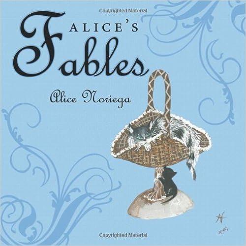 Book Alice's Fables by Alice Noriega (2011-06-30)