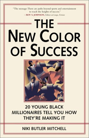 Download The New Color of Success: Twenty Young Black Millionaires Tell You How They're Making It pdf epub