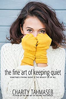 The Fine Art of Keeping Quiet by [Tahmaseb, Charity]