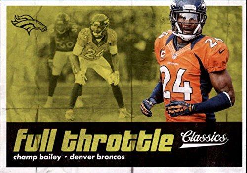 - 2018 Classics Football Full Throttle #14 Champ Bailey Denver Broncos Panini NFL Card