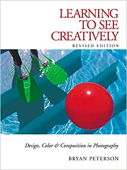 Learning To See Creatively por Bryan Peterson