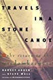 Travels in a Stone Canoe, Harvey Arden and Steve Wall, 0684800942