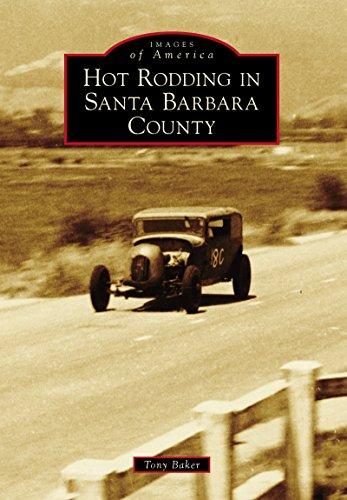 Hot Rodding in Santa Barbara County (Images of - Racing Hot Works