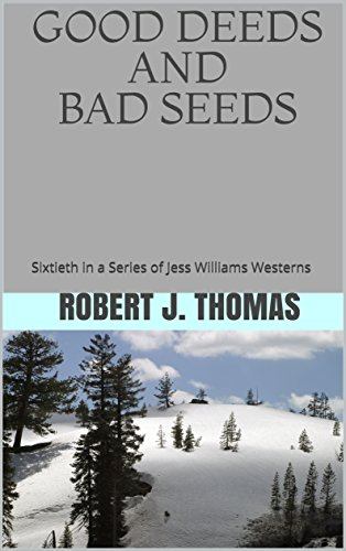 good-deeds-and-bad-seeds-sixtieth-in-a-series-of-jess-williams-westerns-a-jess-williams-western-book