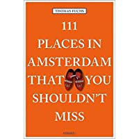 111 Places in Amsterdam That You Shouldn't Miss (111 Places/Shops)