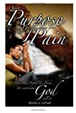 Your Purpose Is Greater Than Your Pain, Gloria Lathen, 1453787607