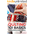 Quilting 101 Basics: Patchwork and Quilting Techniques for Beginners