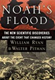 Front cover for the book Noah's Flood: The New Scientific Discoveries About The Event That Changed History by William Ryan