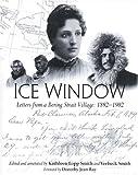 Ice Window, Kathleen Lopp-Smith, 1889963216