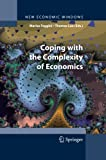Coping with the Complexity of Economics, Faggini, Marisa and Lux, Thomas, 8847055695