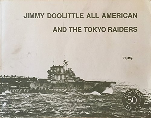 Jimmy Doolittle, All-American, and the Tokyo Raiders
