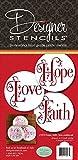 Hope, Faith and Love Cookie Stencil Set C1010 by Designer Stencils