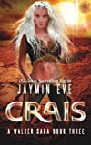 Crais (A Walker Saga) (Volume 3)