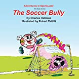 The Soccer Bully, Charles Hellman, 0935938044