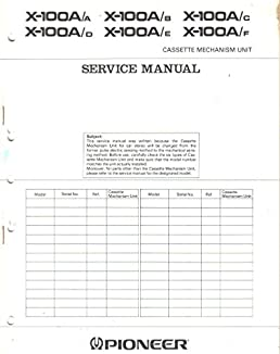 pioneer x 100a cassette mechanism unit service manual, parts listpioneer x 100a cassette mechanism unit service manual, parts list, schematic wiring diagram pioneer electronic corp, not stated amazon com books