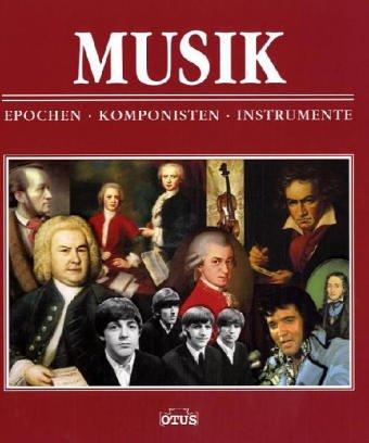 Musik. Epochen - Komponisten - Instrumente