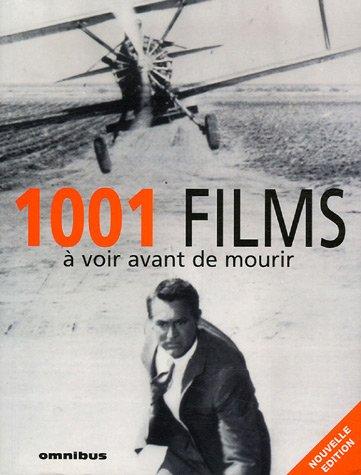 1001 Films à voir avant de mourir Broché – 21 septembre 2006 Steven Jay Schneider Claude Aziza Omnibus 2258071984