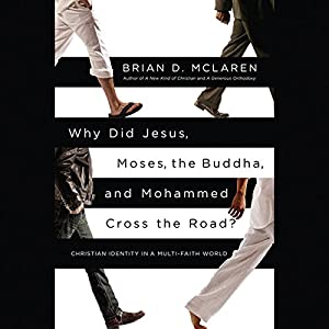 Why Did Jesus, Moses, the Buddha, and Mohammed Cross the Road? Audiobook