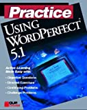 Practice Using WordPerfect 5.1, Nancy K. Leatherman, 1565296710