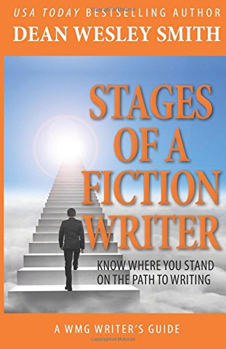Stages of a Fiction Writer: Know Where You Stand on the Path to Writing (WMG Writer's Guide) (Volume 11)