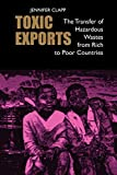 img - for Toxic Exports: The Transfer of Hazardous Wastes from Rich to Poor Countries book / textbook / text book