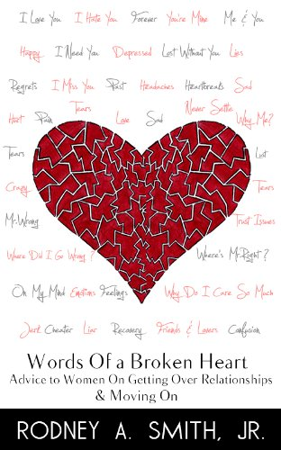 Words Of A Broken Heart Advice To Women On Getting Over