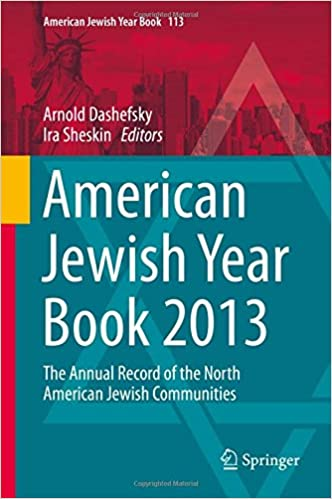 American Jewish Year Book 2013: The Annual Record of the North American Jewish Communities